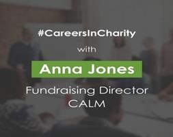 #CareersInCharity: An Interview with Anna Jones, Fundraising Director at CALM